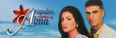 Acapulco, Cuerpo y Alma